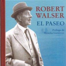 Relatos y Cuentos: ROBERT WALSER : EL PASEO. (PRÓLOGO DE MENCHU GUTIÉRREZ. TRADUCCIÓN DE CARLOS FORTEA. SIRUELA, 2016). Lote 92899600