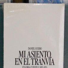 Relatos y Cuentos: MI ASIENTO, EN EL TRANVÍA. DANIEL SUEIRO . Lote 92900045