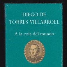 Relatos y Cuentos: DIEGO DE TORRES VILLARROEL A LA COLA DEL MUNDO EDHASA 2004 1ª EDICIÓN RAMÓN ANDRÉS PRECINTADO. Lote 95699199