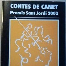 Relatos y Cuentos: CONTES DE CANET. PREMIS SANT JORDI 2003. Lote 102370679