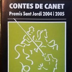 Relatos y Cuentos: CONTES DE CANET. PREMIS SANT JORDI 2004 I 2005. Lote 102371443