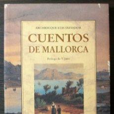 Relatos y Cuentos: CUENTOS DE MALLORCA, ARCHIDUQUE LUIS SALVADOR. 1994. Lote 113115923