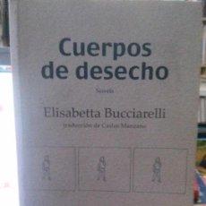 Relatos y Cuentos: CUERPOS DE DESECHO ELISBETTA BUCCIARELLI , EDTDEMIPAGE . Lote 115180091