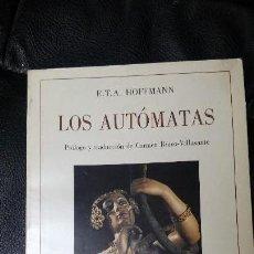 Relatos y Cuentos: LOS AUTOMATAS E.T.A. HOFFMAN. Lote 204683235