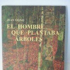 Relatos y Cuentos: EL HOMBRE QUE PLANTABA ARBOLES DE JEAN GIONO. Lote 126217467