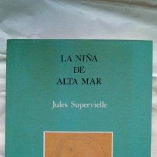 Relatos y Cuentos: LA NIÑA DE ALTA MAR. JULES SUPERVIELLE.. Lote 123398067