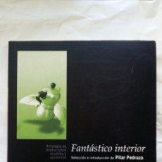 Relatos y Cuentos: FANTÁSTICO INTERIOR. VARIOS AUTORES.. Lote 124534796