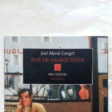 Relatos y Cuentos: BAR DE ANARQUISTAS. JOSÉ MARÍA CONGET.. Lote 124550694