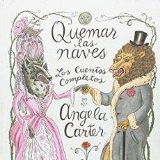 books - QUEMAR LAS NAVES CUENTOS COMPLETOS Ángela Carter GASTOS DE ENVIO GRATIS - 130825324
