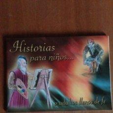 Relatos y Cuentos: HISTORIAS PARA NIÑOS... O ADULTOS LLENOS DE FE. Lote 135265714