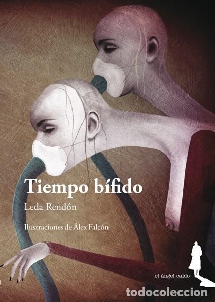 TIEMPO BÍFIDO (LEDA RENDÓN. CON ILUSTRACIONES DE ÁLEX FALCÓN) (Libros Nuevos - Literatura - Relatos y Cuentos)