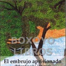 Relatos y Cuentos: RODRÍGUEZ LÁZARO, VICENTE. EL EMBRUJO APRISIONADO (MONFRAGÜE ÍNTIMO). Lote 139780146