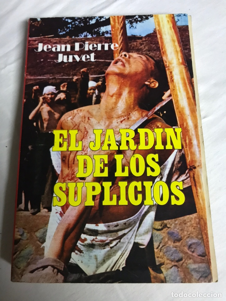 LIBRO EL JARDÍN DE LOS SUPLICIOS. JEAN PIERREJUVET (Libros Nuevos - Literatura - Relatos y Cuentos)