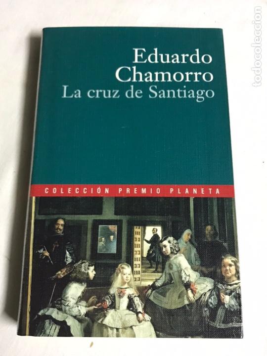 LIBRO LA CRUZ DE SANTIAGO. EDUARDO CHAMORRO (Libros Nuevos - Literatura - Relatos y Cuentos)