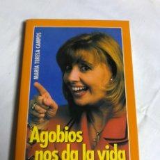 Relatos y Cuentos: LIBRO AGOBIOS NOS DA LA VIDA. MARIA TERESA CAMPOS. Lote 143651097