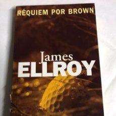 Relatos y Cuentos: LIBRO RÉQUIEM POR BROWN. JAMES ELLROY. Lote 143651652