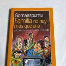 Relatos y Cuentos: LIBRO FAMILIA NO HAY MÁS QUE UNA. GOMAESPUMA. Lote 143651953