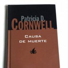 Relatos y Cuentos: LIBRO CAUSA DE MUERTE. PATRICIA D. CORNWELL. Lote 143743234