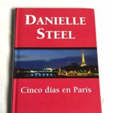 Relatos y Cuentos: LIBRO CINCO DÍAS EN PARIS. DANIELLE STEEL. Lote 143743421