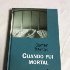 Relatos y Cuentos: LIBRO CUANDO FUI MORTAL. JAVIER MARIAS. Lote 143743602