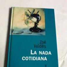 Relatos y Cuentos: LIBRO LA NADA COTIDIANA. ZOE VALDES. Lote 143744128