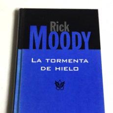 Relatos y Cuentos: LIBRO LA TORMENTA DE HIELO. RICK MOODY. Lote 143746301