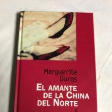 Relatos y Cuentos: LIBRO EL AMANTE DE LA CHINA DEL NORTE. MARGUERITE DURAS. Lote 143747034