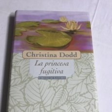 Relatos y Cuentos: LIBRO LA PRINCESA FUGITIVA. CHRISTINA DODD. PREMIO PLANETA. Lote 143848504