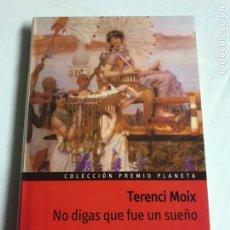 Relatos y Cuentos: LIBRO NO DIGAS QUE FUE UN SUEÑO. TERENCI MOIX.. Lote 143848749