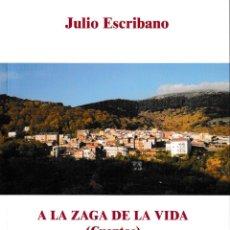 Relatos y Cuentos: A LA ZAGA DE LA VIDA - CUENTOS (JULIO ESCRIBANO) F.U.E. 2018. Lote 147078694