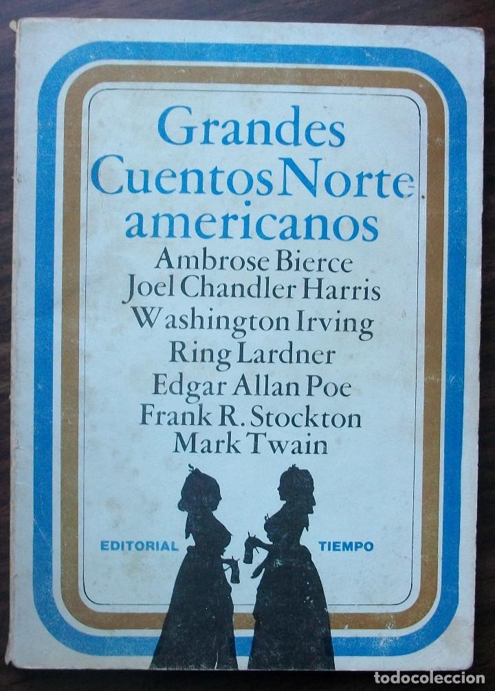 GRANDES CUENTOS NORTE-AMERICANOS. EDITORIAL TIEMPO, 1977 (Libros Nuevos - Literatura - Relatos y Cuentos)