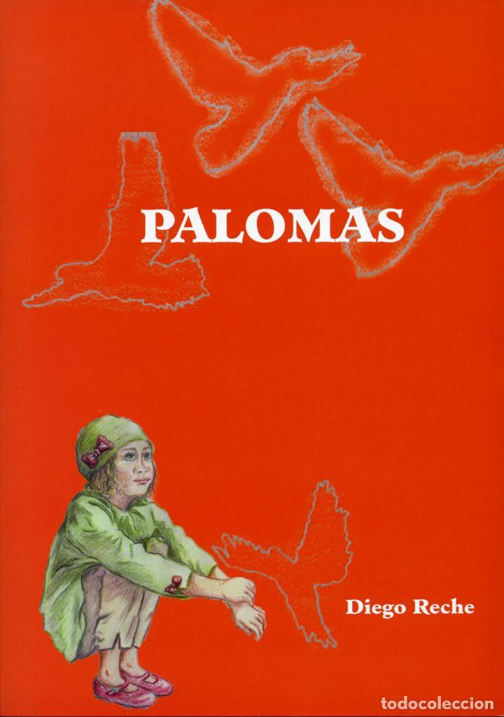 RECHE, DIEGO: PALOMAS (2ª EDICIÓN). ARRÁEZ EDITORES, MOJÁCAR, 2018, 48 PÁGINAS (Libros Nuevos - Literatura - Relatos y Cuentos)