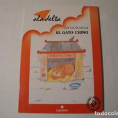 Relatos y Cuentos: EL GATO CHINO. AUTOR: JOSÉ LUIS OLAIZOLA. ALA DELTA-EDELVIVES. 1994. 10ª EDICIÓN. NUEVO.. Lote 149641514