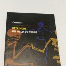 Relatos y Cuentos: LIBRO RETRINCOS UN OLLO DE VIDRO ALFONSO DANIEL CASTELAO EDITORIAL GALAXIA. Lote 149654785