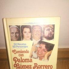 Relatos y Cuentos: LIBRO COMIENDO CON PALOMA GÓMEZ BORRERO. Lote 150764728