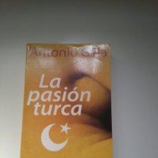 Relatos y Cuentos: ANTONIO GALA - LA PASIÓN TURCA. Lote 152140520