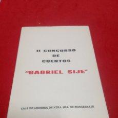 Relatos y Cuentos: 2° CONCURSO DE CUENTOS GABRIEL SIJÉ ORIHUELA. Lote 152470110