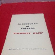 Relatos y Cuentos: 3° CONCURSO DE CUENTOS GABRIEL SIJÉ ORIHUELA. Lote 152470204