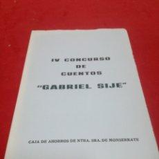 Relatos y Cuentos: 4° CONCURSO DE CUENTOS GABRIEL SIJÉ ORIHUELA. Lote 152470306