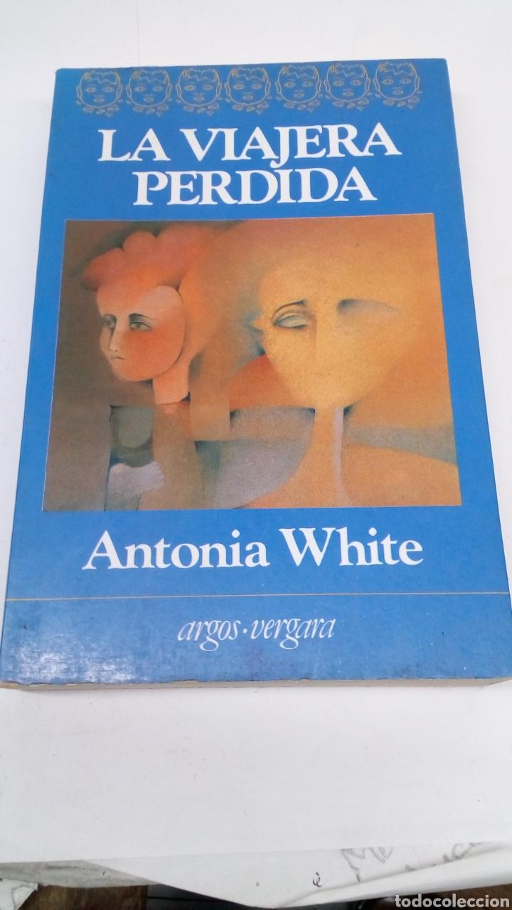 LIBRO LA VIAJERA PERDIDA DE ANTONIA WHITE (Libros Nuevos - Literatura - Relatos y Cuentos)