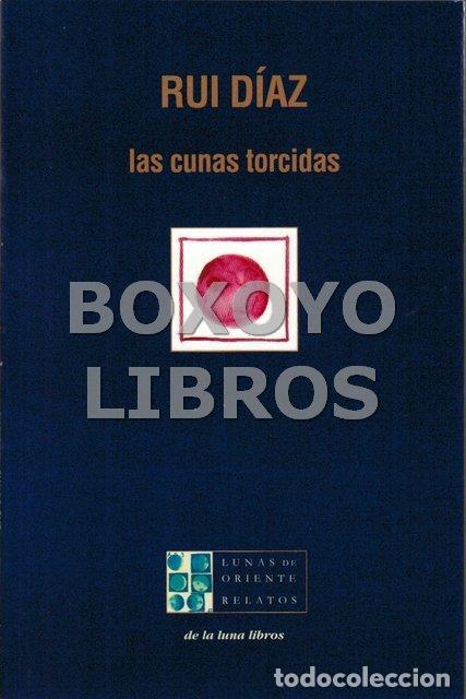 DÍAZ, RUI. LAS CUNAS TORCIDAS (Libros Nuevos - Literatura - Relatos y Cuentos)