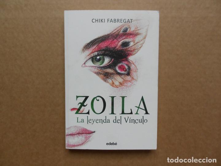 ZOILA LA LEYENDA DEL VINCULO - CHIKI FABREGAT (Libros Nuevos - Literatura - Relatos y Cuentos)