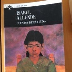 Relatos y Cuentos: CUENTOS DE EVA LUNA ISABEL ALLENDE. Lote 161436453