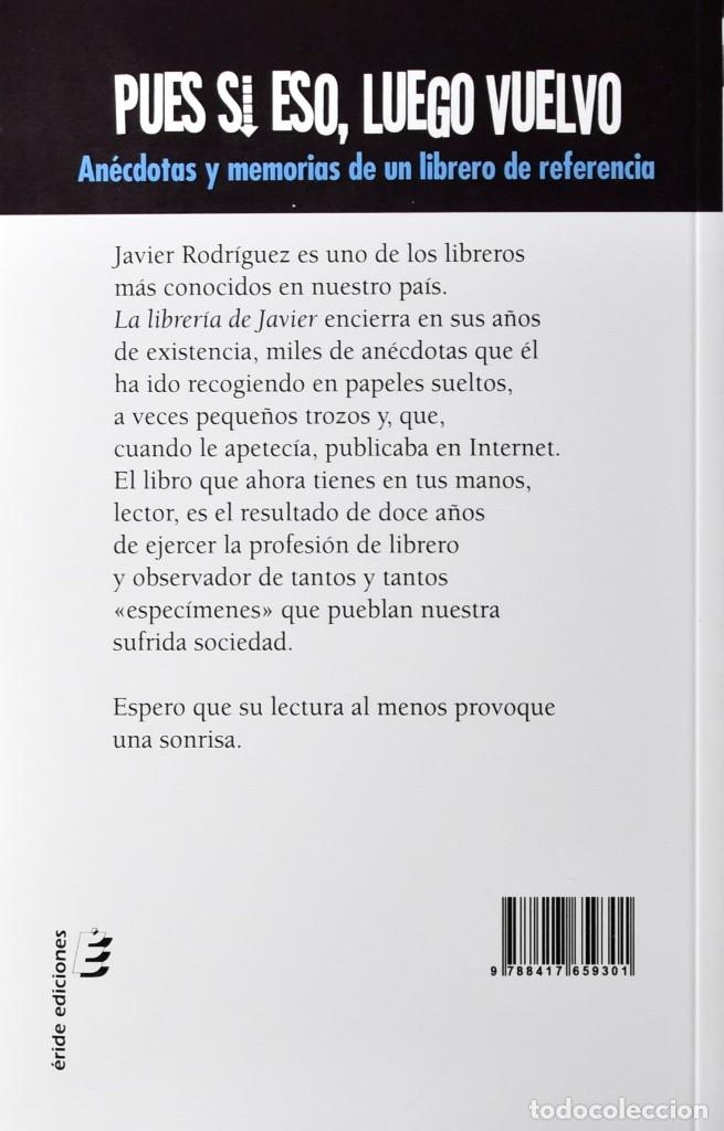Relatos y Cuentos: Pues si eso, luego vuelvo. Anécdotas y memorias de un librero de referencia. Rodríguez Álvarez, J. - Foto 2 - 184486357