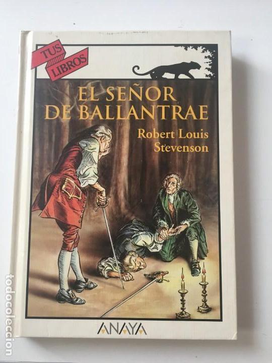 EL SEÑOR DE BALLANTRAE - GASTON LEROUX ( ANAYA TUS LIBROS Nº 152) (Libros Nuevos - Literatura - Relatos y Cuentos)