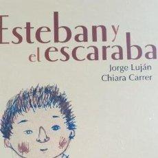 Relatos y Cuentos: ESTEBAN Y EL ESCARABAJO PRECINTADO JORGE LUJAN CHIARA CARRER. Lote 169389560