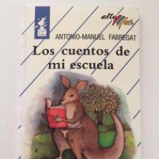 Relatos y Cuentos: ANTONIO MANUEL FABREGAT - LOS CUENTOS DE MI ESCUELA. Lote 171207350