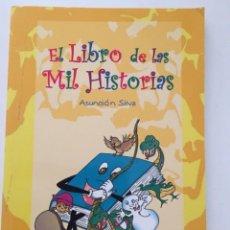 Relatos y Cuentos: ASUNCIÓN SILVA - EL LIBRO DE LAS MIL HISTORIAS. Lote 171207402