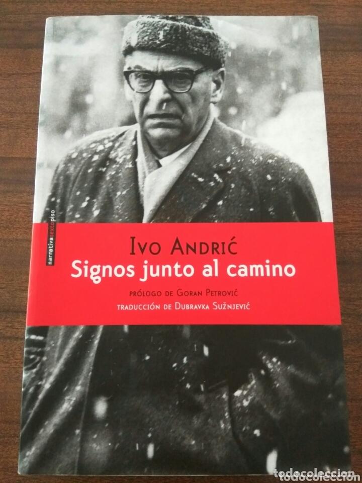 SIGNOS JUNTO AL CAMINO. IVO ANDRIC. 2016. EDITORIAL SEXTO PISO (Libros Nuevos - Literatura - Relatos y Cuentos)