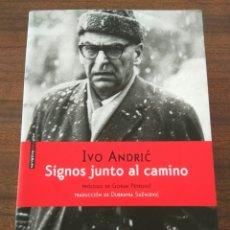 Relatos y Cuentos: SIGNOS JUNTO AL CAMINO. IVO ANDRIC. 2016. EDITORIAL SEXTO PISO. Lote 172813664